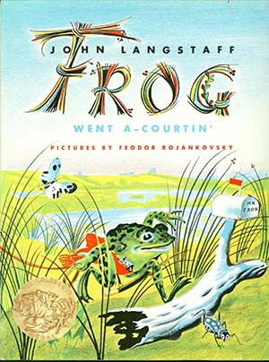 Caldecott Winners 1956 - Frog Went A Courtin'