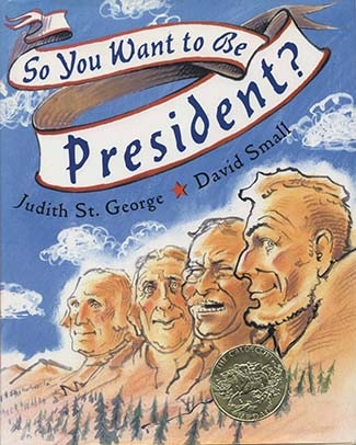 Caldecott Books 2001 - So You Want To Be President