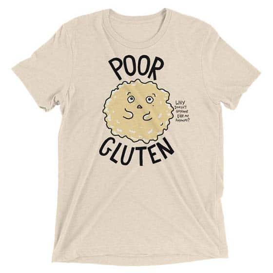 Gifts for Gluten Lovers - Poor Gluten T-Shirt